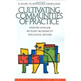Cultivating Communities of Practice: A Guide to Managing Knowledgeby Etienne Wenger