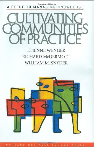Cultivating Communities of Practice written by Etienne Wenger