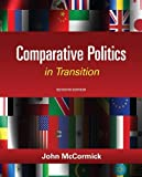 Comparative Politics in Transition, 7th Edition (1111832579) by McCormick, John