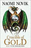 Naomi Novik Crucible of Gold (The Temeraire Series, Book 7) (Temeraire 7)