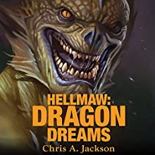 Hellmaw: Dragon Dreams: Hellmaw Series #2 (       UNABRIDGED) by Chris A. Jackson Narrated by David Drummond