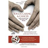 Touch, Caring and Cancer: Simple Instruction for Family and Friends -- DVD with manual (English version) ~ William Collinge