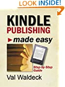 Kindle Publishing Made Easy: A Step-by-Step Guide