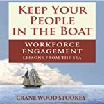 Keep Your People in the Boat: Workforce Engagement Lessons from the Sea | Crane Wood Stookey
