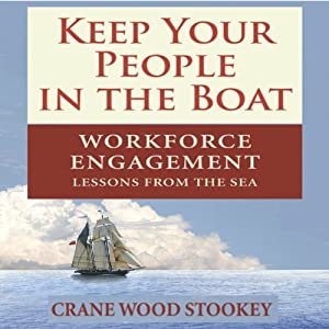 Keep Your People in the Boat: Workforce Engagement Lessons from the Sea | [Crane Wood Stookey]