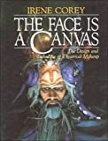 img - for By Irene Corey The Face Is a Canvas: The Design and Technique of Theatrical Makeup book / textbook / text book