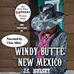 Windy Butte, New Mexico: The Traveler, Book 6 | J.C. Hulsey