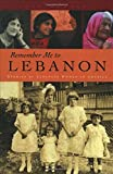 img - for Remember Me to Lebanon: Stories of Lebanese Women in America (Arab American Writing book / textbook / text book