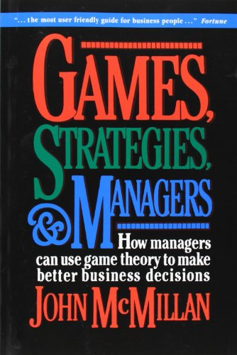 Games, Strategies, and Managers: How Managers Can Use...