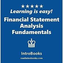 Financial Statement Analysis Fundamentals   Livre audio Auteur(s) :  IntroBooks Narrateur(s) : Andrea Giordani