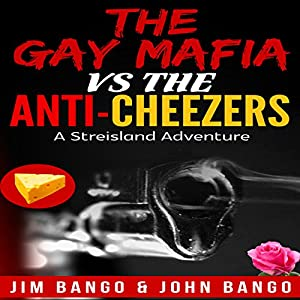 The Gay Mafia vs. the Anti-Cheezers Audiobook