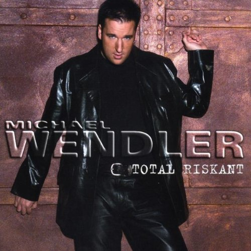 Michael Wendler - Total riskant - Zortam Music