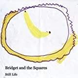 Bridget And The Squares - Still Life