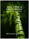 img - for Tall Trees and Small Woods book / textbook / text book