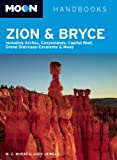 Moon Zion and Bryce: Including Arches, Canyonlands, Capitol Reef, Grand Staircase-Escalante and Moab (Moon Handbooks)