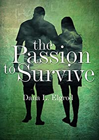 The Passion To Survive: A Women's Adventure Novel by Dana L Elgrod ebook deal