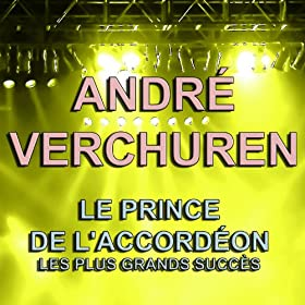 Andr� Verchuren (Le Prince de l'accord�on - Les plus grands succ�s)