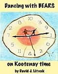 Dancing with Bears on Kootenay Time