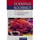 """Doennigs KOCHBUCH - Das ostpreu�ische Familien-Kochbuch - Der K�chen-Klassiker aus OSTPREUSSEN mit �ber 1500 Rezepten - RAUTENBERG Verlagvon """"Margarete Doennig"""""""
