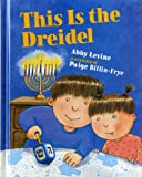 This Is the Dreidel (0807578843) by Levine, Abby
