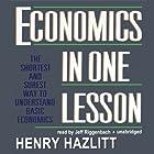 Economics in One Lesson Hörbuch von Henry Hazlitt Gesprochen von: Jeff Riggenbach
