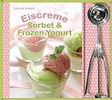 Gabriele Redden Rosenbaum Eiscreme, Sorbet & Frozen Yoghurt-Set: Buch und Eisportionierer