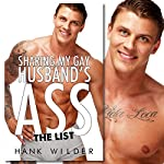 Sharing My Gay Husband's Ass: The List | Hank Wilder