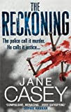 Jane Casey The Reckoning: (Maeve Kerrigan 2)
