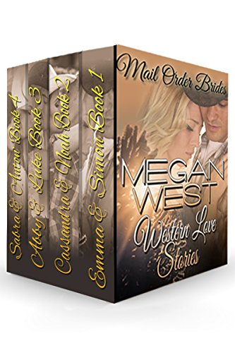 Mail Order Bride: Western Love Stories THE COLLECTION (FOUR STANDALONE Mail Order Bride Stories)