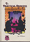 The Practical Princess and Other Liberating Fairy Tales (Junior M books) (0333407253) by Williams, Jay