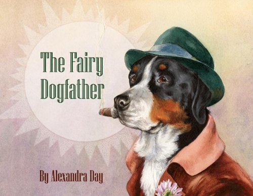 The Fairy Dogfather, Alexandra Day