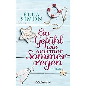 Ein Gefühl wie warmer Sommerregen: Roman
