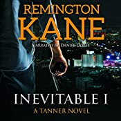 Inevitable I: A Tanner Novel, Volume 1 | Remington Kane