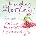 Other People's Husbands Audiobook by Judy Astley Narrated by Julie Maisey