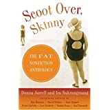 Scoot Over, Skinny: The Fat Nonfiction Anthologyby Donna Jarrell
