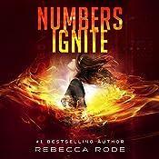 Numbers Ignite: Numbers Game Saga, Book 2   Rebecca Rode