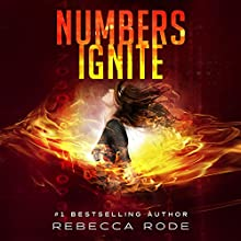 Numbers Ignite: Numbers Game Saga, Book 2 Audiobook by Rebecca Rode Narrated by Stacey Glemboski