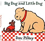 Big Dog and Little Dog: Big Dog and Little Dog Board Books (0152003606) by Pilkey, Dav