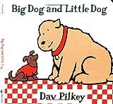 Big Dog and Little Dog: Big Dog and Little Dog Board Books (0152003606) by Pilkey, Dav