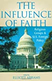 img - for The Influence of Faith: Religious Groups and U.S. Foreign Policy book / textbook / text book