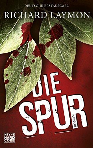 Richard Laymon - Die Spur: Roman (German Edition)