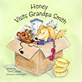 Honey Visits Grandpa Smith