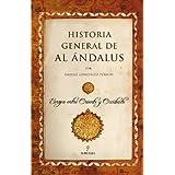Historia General de Al Ándalus: Europa entre Oriente y Occidente (Huellas Del Pasado)