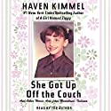 She Got Up Off the Couch (       UNABRIDGED) by Haven Kimmel Narrated by Haven Kimmel