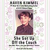 She Got Up Off the Couch | [Haven Kimmel]