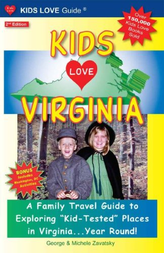 Kids Love Virginia: A Family Travel Guide to Exploring