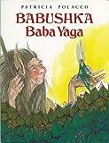 Babushka Baba Yaga (0399225315) by Polacco, Patricia