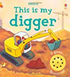 Jessica Greenwell This is My Digger (Touchy-Feely Board Books)