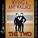 The Two: A Biography of the Original Siamese Twins Audiobook by Irving Wallace, Amy Wallace Narrated by Michael Adashefski