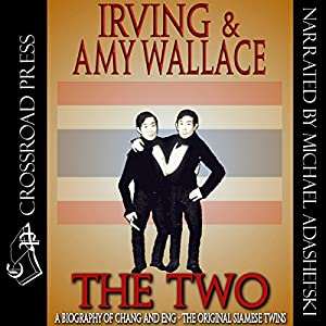 The Two: A Biography of the Original Siamese Twins Audiobook
